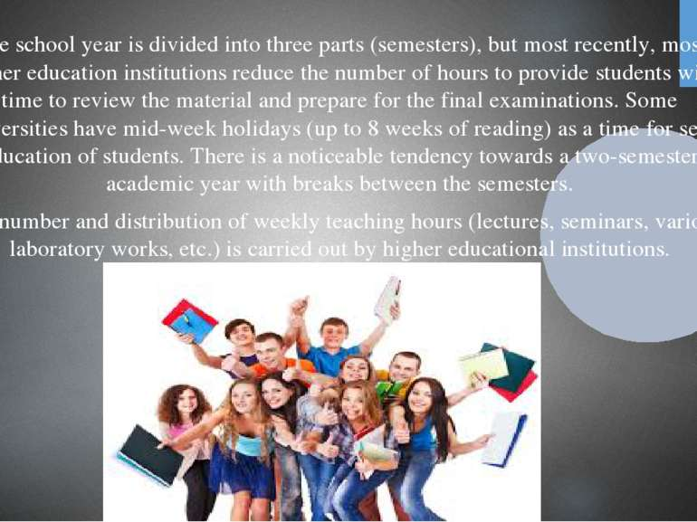 The school year is divided into three parts (semesters), but most recently, m...