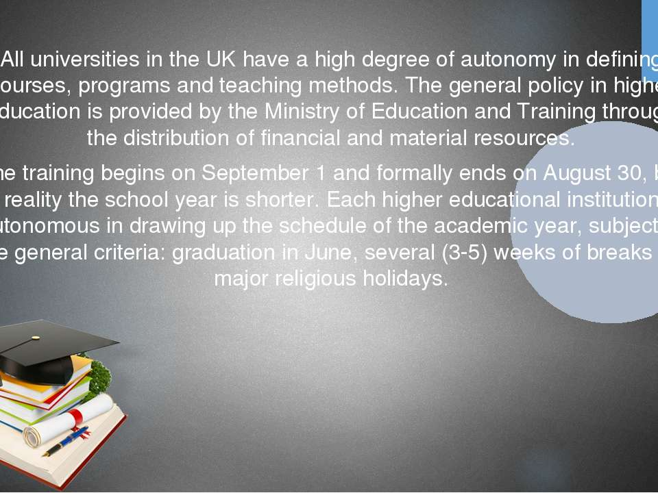 All universities in the UK have a high degree of autonomy in defining courses...