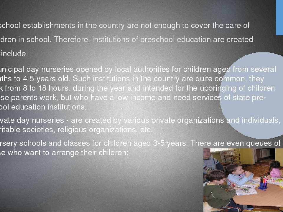 Preschool establishments in the country are not enough to cover the care of a...