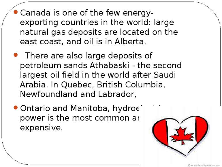 Canada is one of the few energy-exporting countries in the world: large natur...