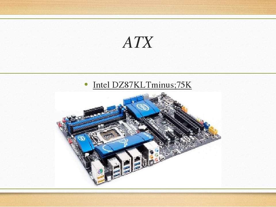 ATX IntelDZ87KLTminus;75K