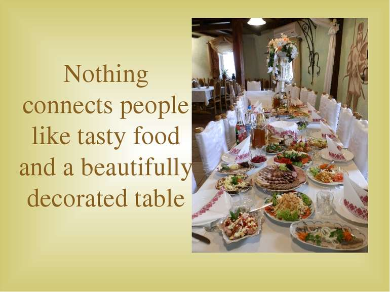 Nothing connects people like tasty food and a beautifully decorated table