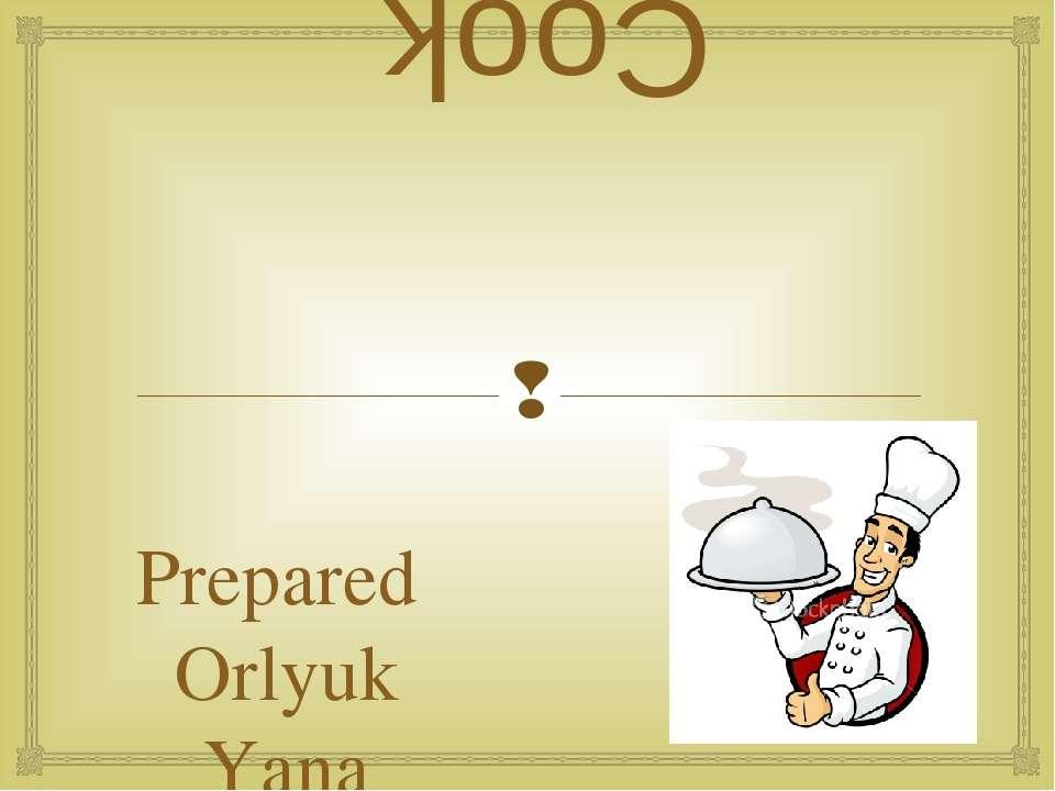 Cook Prepared Orlyuk Yana Student 24 PO (in, a)