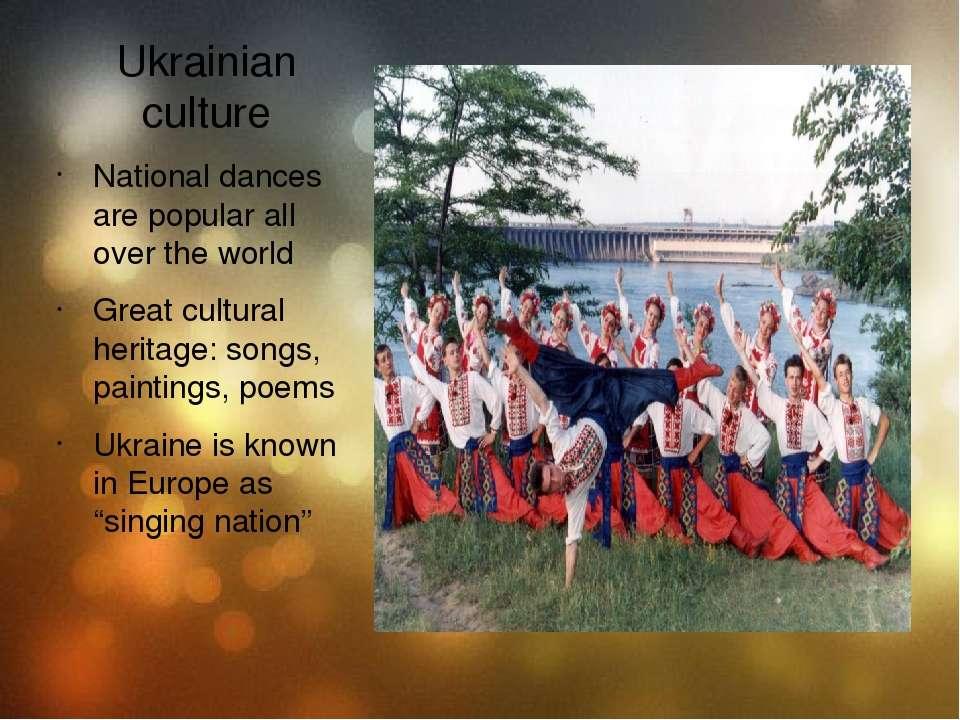 Ukrainian culture National dances are popular all over the world Great cultur...