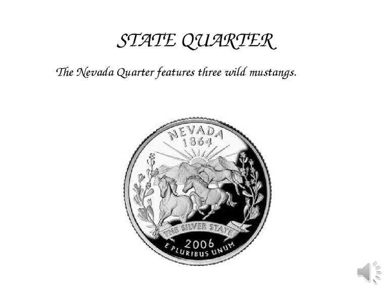 The Nevada Quarter features three wild mustangs. STATE QUARTER