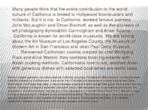 Багато людей думають, що весь внесок у світову культуру Каліфорнії обмежуєтьс...
