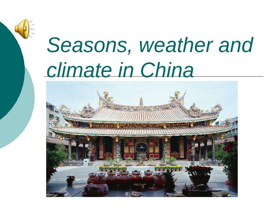 Seasons, weather and climate in China