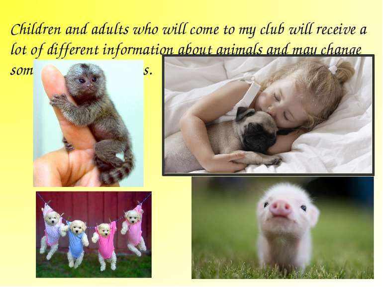 Children and adults who will come to my club will receive a lot of different ...