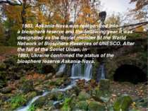 In 1983, Askania-Nova was reorganized into abiosphere reserveand the follow...