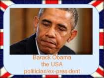Barack Obama the USA politician/ex-president