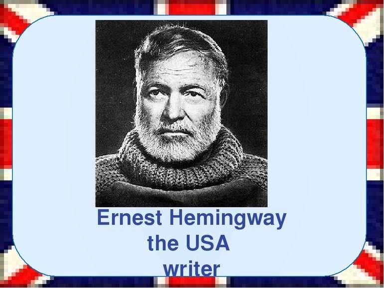 Ernest Hemingway the USA writer