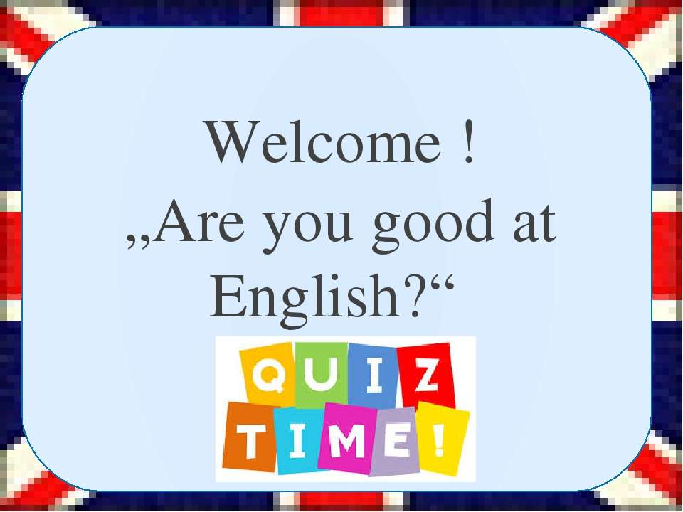 "Welcome ! ""Are you good at English?"" quiz"