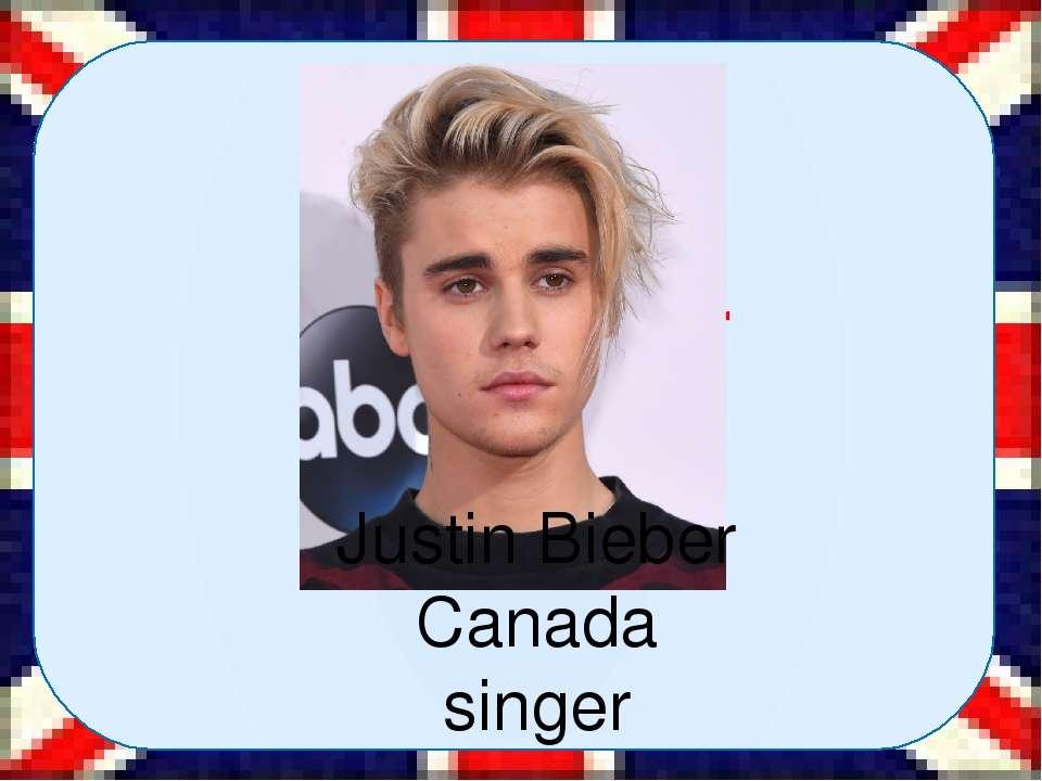Justin Bieber Canada singer Justin Bieber Canada singer