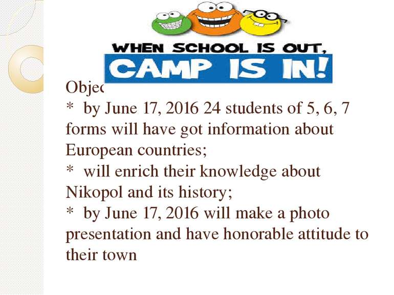 Objectives: * by June 17, 2016 24 students of 5, 6, 7 forms will have got inf...