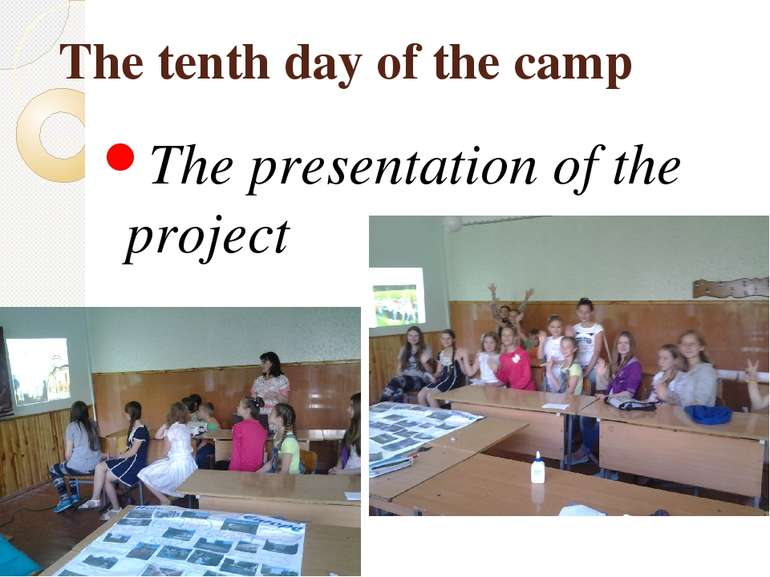 The tenth day of the camp The presentation of the project