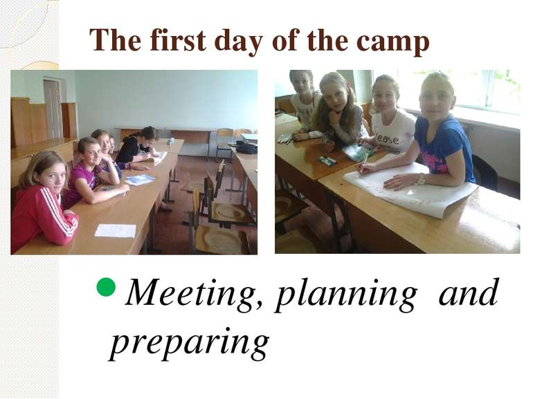 The first day of the camp Meeting, planning and preparing