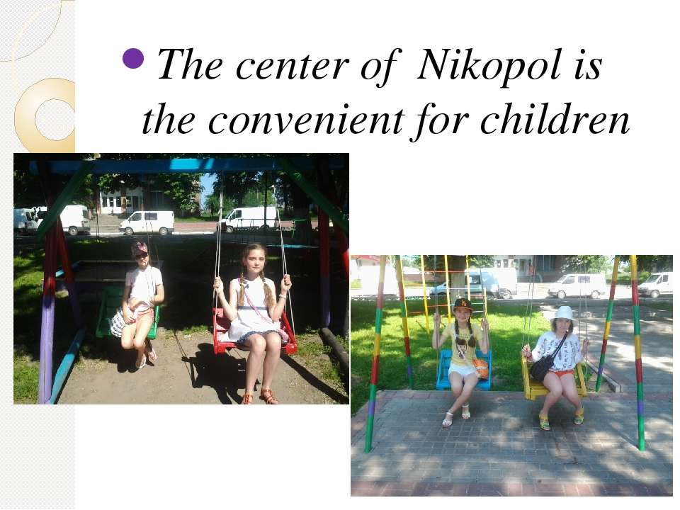 The center of Nikopol is the convenient for children