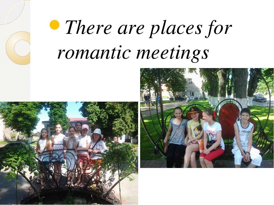 There are places for romantic meetings