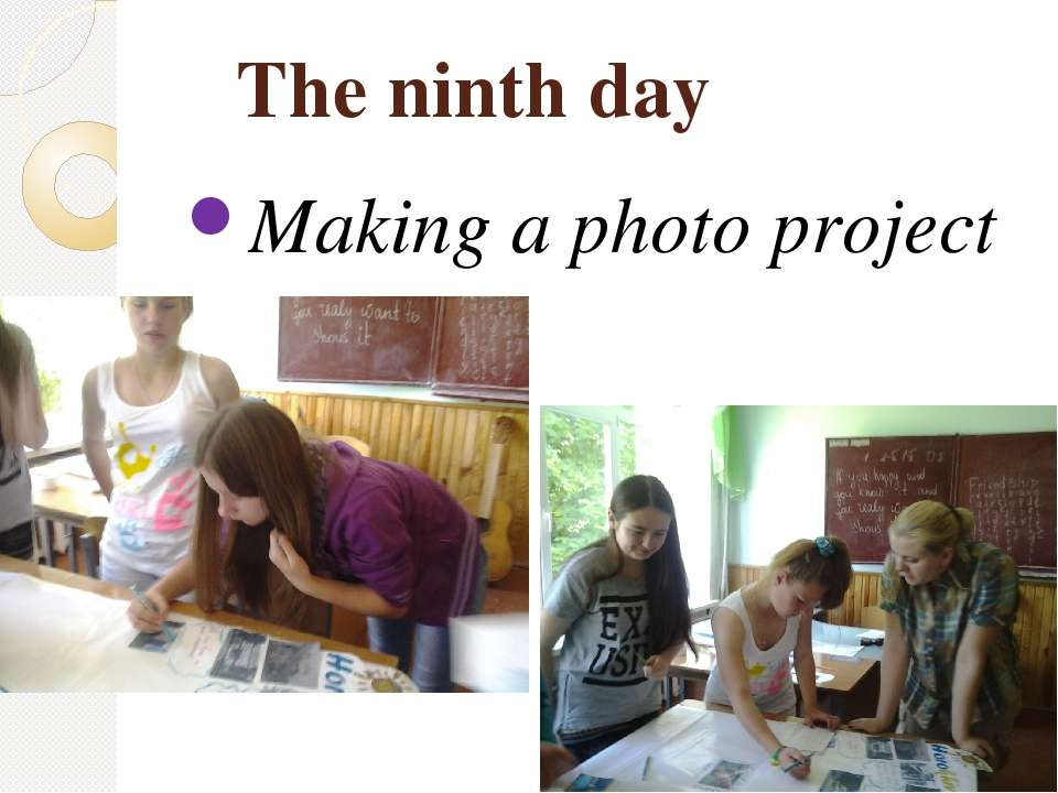 The ninth day Making a photo project