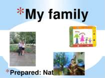 Prepared: Natalia Stepanenko My family