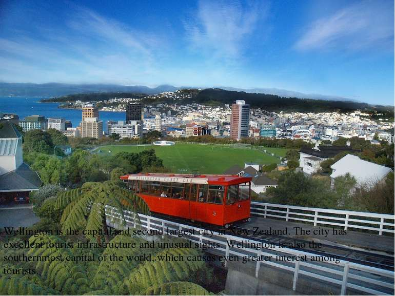 Wellington is the capital and second largest city in New Zealand. The city ha...
