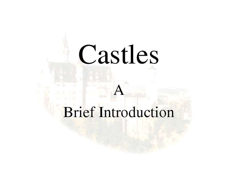 Castles A Brief Introduction