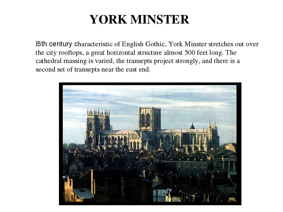 l5th century characteristic of English Gothic, York Minster stretches out ove...