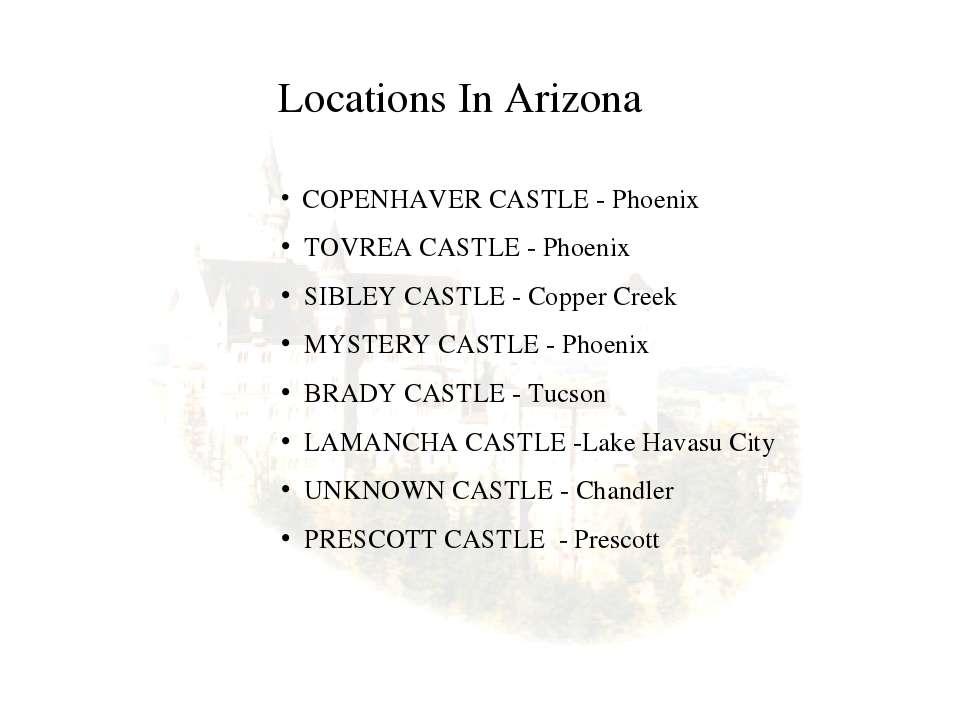 Locations In Arizona COPENHAVER CASTLE - Phoenix TOVREA CASTLE - Phoenix SIBL...