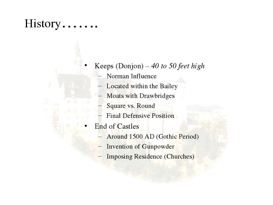 History……. Keeps (Donjon) – 40 to 50 feet high Norman Influence Located withi...