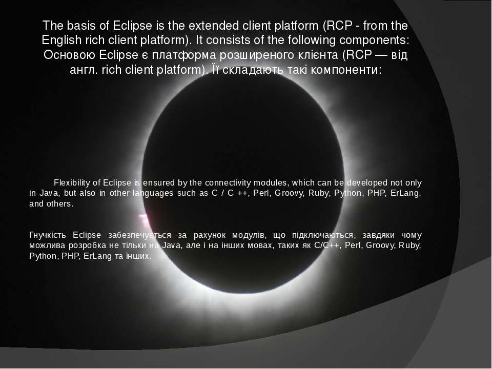 The basis of Eclipse is the extended client platform (RCP - from the English ...