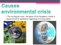 * The ecological crisis - the phase of the biosphere, which is characteriz...