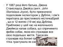 У 1887 році його батька, Джона Станіслауса Джойса (англ.John Stanislaus Joyc...