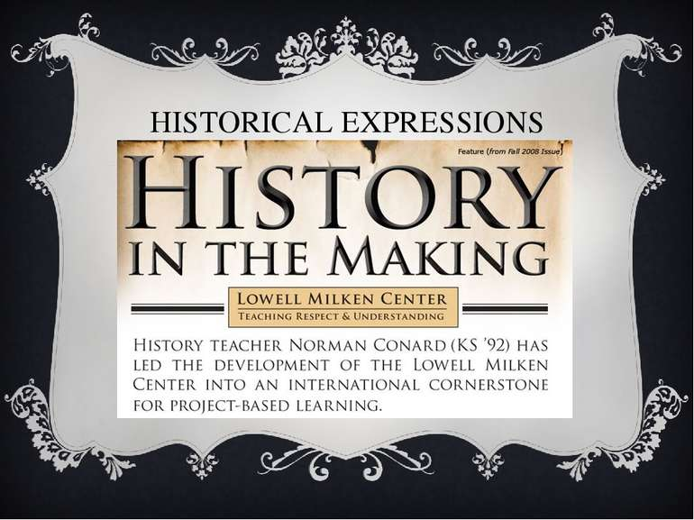 HISTORICAL EXPRESSIONS Despite the fact that most idioms seem very strange, t...