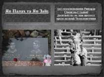 Ян Палах та Ян Заїц Акт самоспалюванняРишарда Сівецяна«Стадіоні Десятиліття...
