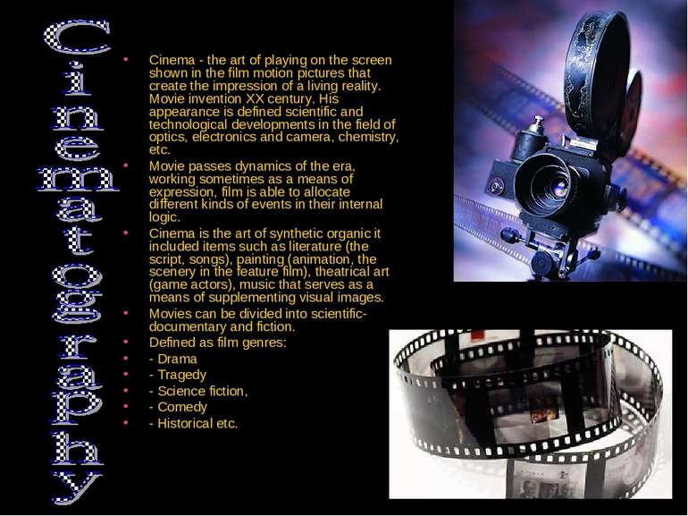 Cinema - the art of playing on the screen shown in the film motion pictures t...
