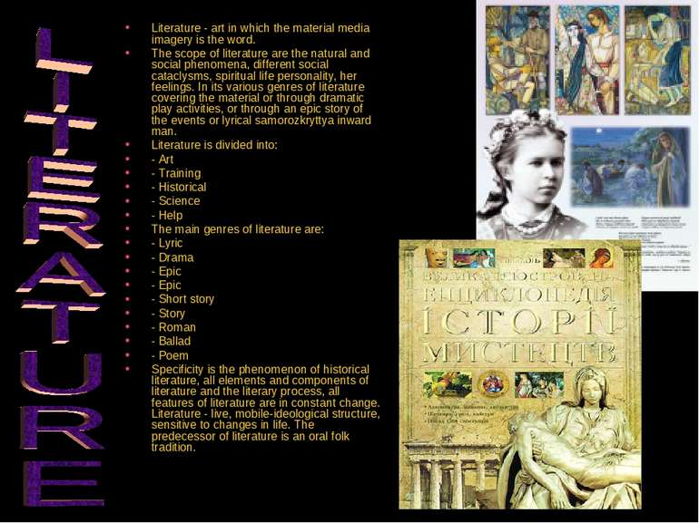 Literature - art in which the material media imagery is the word. The scope o...
