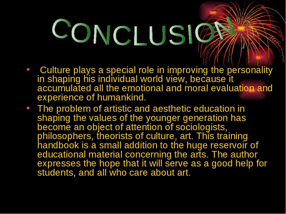 Culture plays a special role in improving the personality in shaping his indi...