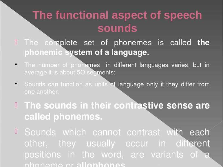 The functional aspect of speech sounds The complete set of phonemes is called...