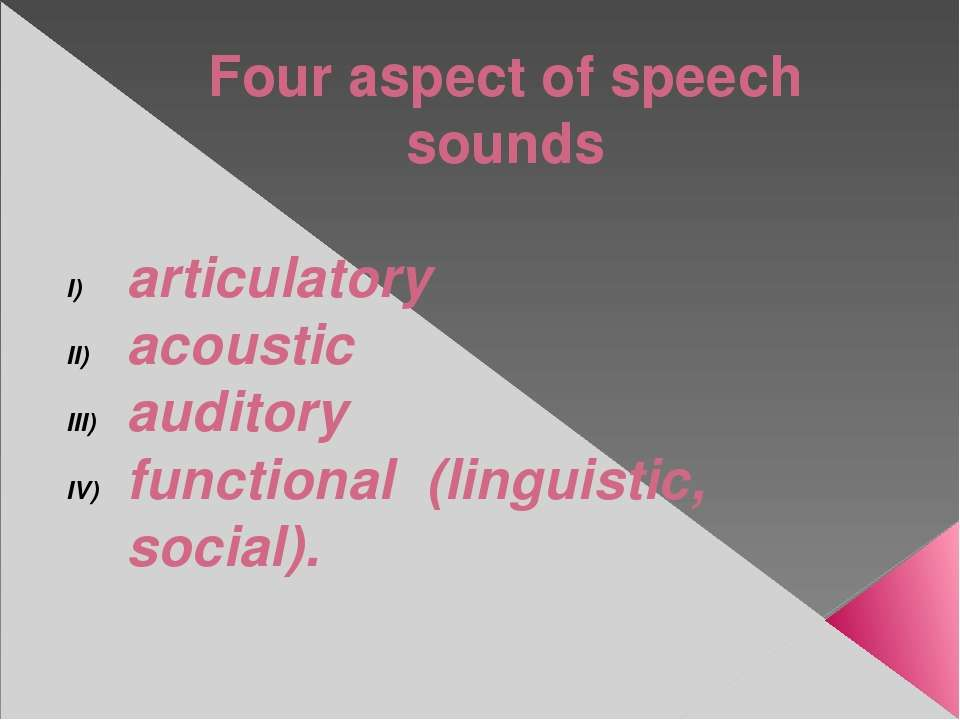 Four aspect of speech sounds articulatory acoustic auditory functional (lingu...