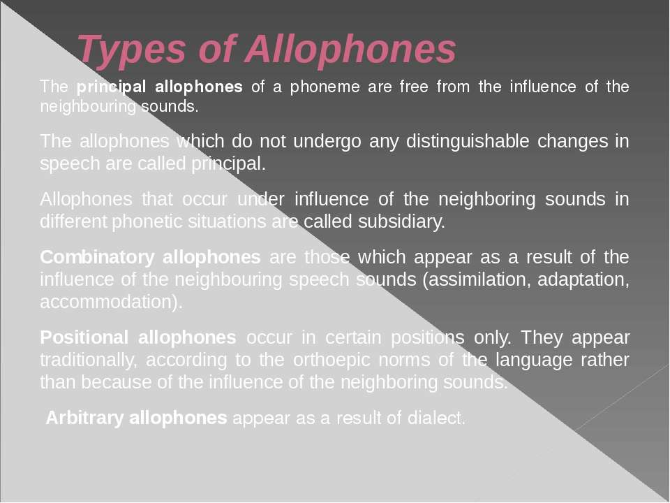 Types of Allophones The principal allophones of a phoneme are free from the i...