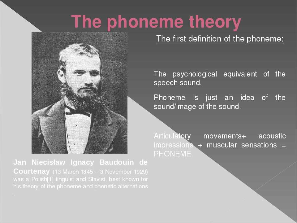 The phoneme theory The first definition of the phoneme: The psychological equ...