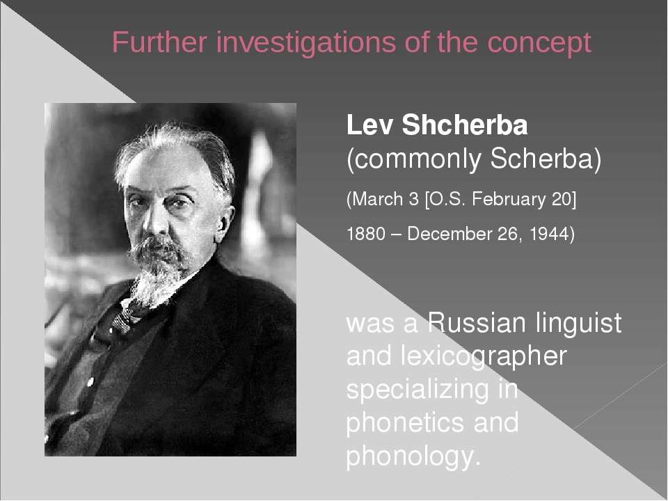 Further investigations of the concept Lev Shcherba (commonly Scherba) (March ...