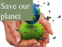 Save our planet tdihtarenko8@gmail.com:
