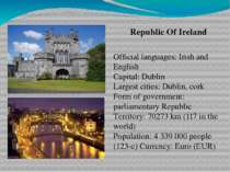 Republic Of Ireland Official languages: Irish and English Capital: Dublin Lar...