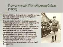 Конституція П'ятої республіки (1958) У жовтні 1958 р. була прийнята Нова Конс...