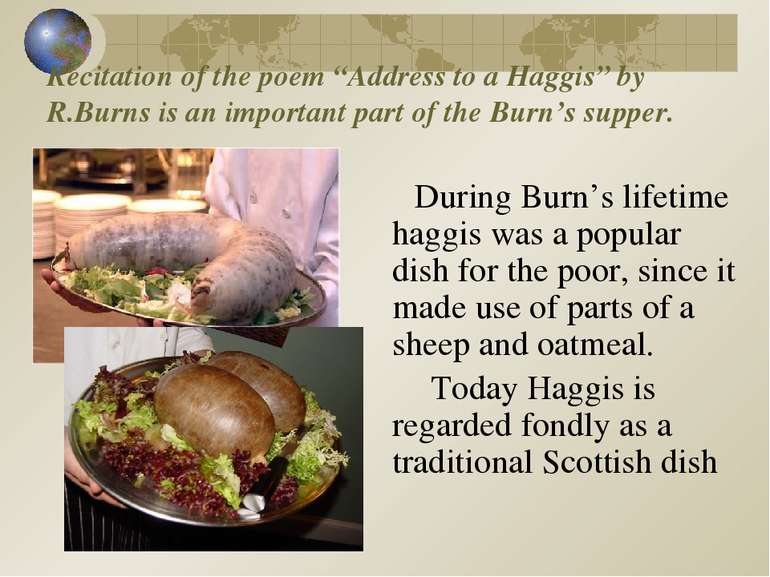 "Recitation of the poem ""Address to a Haggis"" by R.Burns is an important part ..."