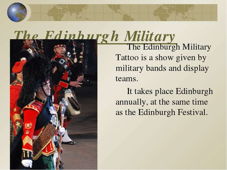 The Edinburgh Military Tattoo The Edinburgh Military Tattoo is a show given b...
