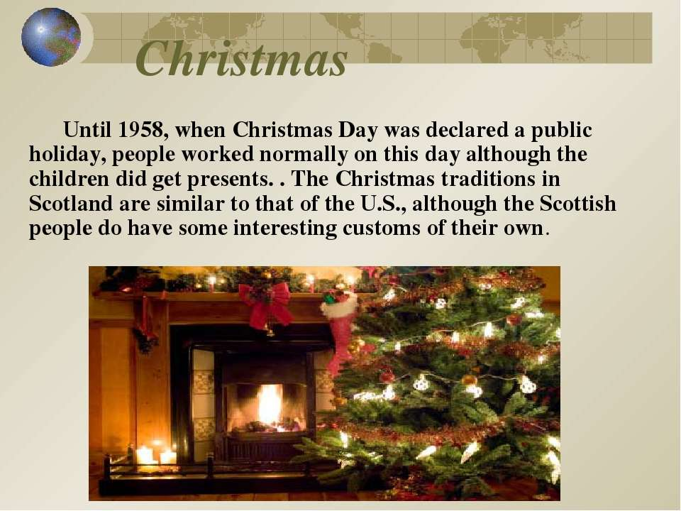 Christmas Until 1958, when Christmas Day was declared a public holiday, peopl...