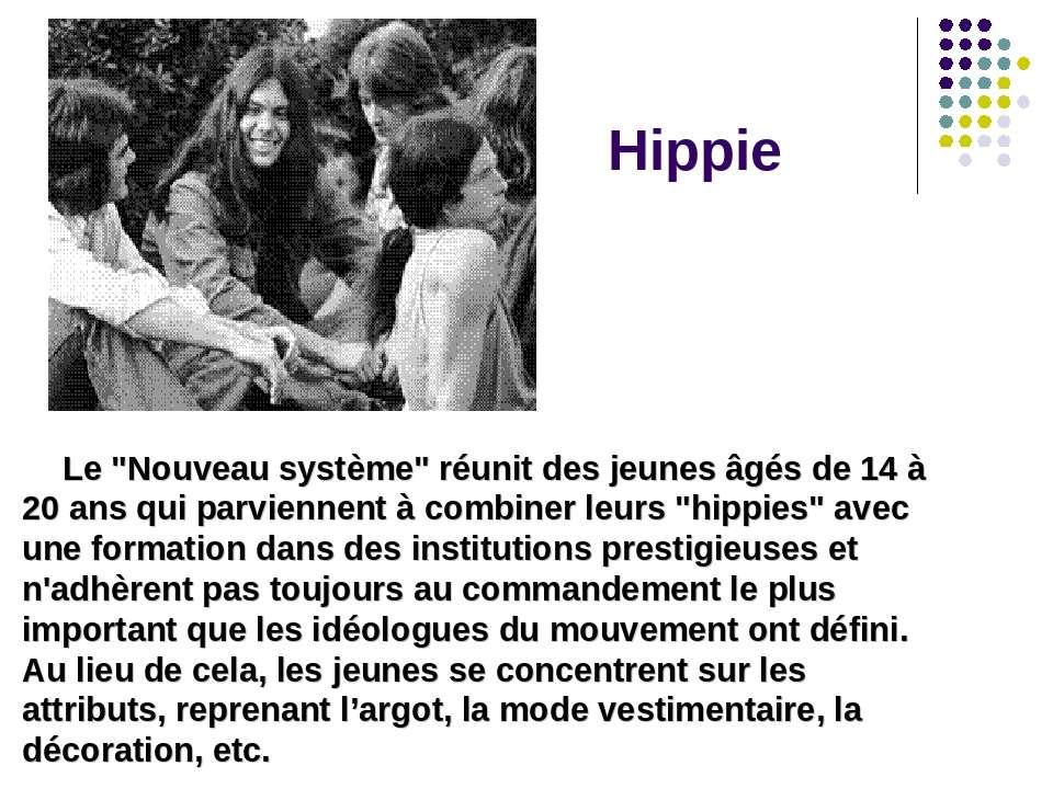 """Hippie Le """"Nouveau système"""" réunit des jeunes âgés de 14 à 20 ans qui parvien..."""