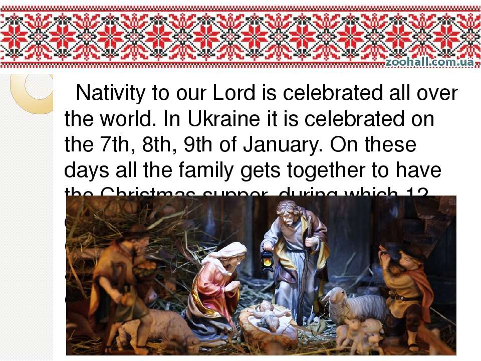 Nativity to our Lord is celebrated all over the world. In Ukraine it is celeb...